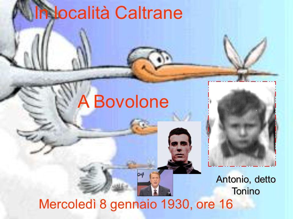 Mercoledì 8 gennaio 1930, ore 16 In località Caltrane A Bovolone Antonio, detto Tonino