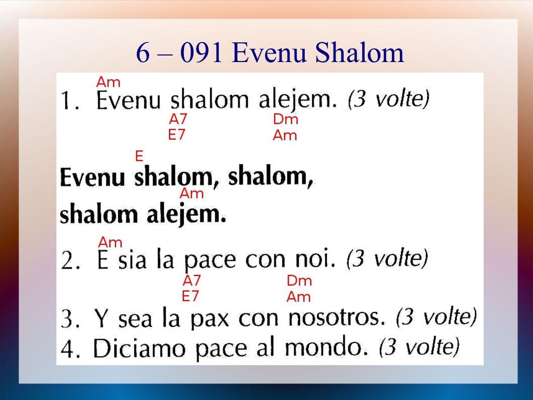 6 – 091 Evenu Shalom