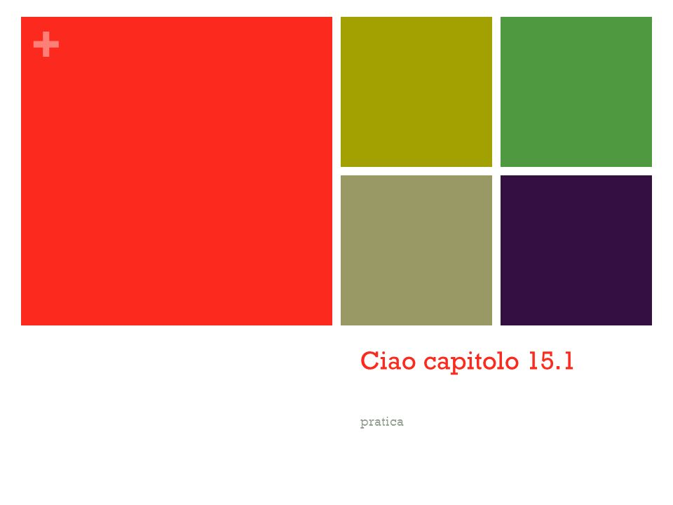 + Ciao capitolo 15.1 pratica
