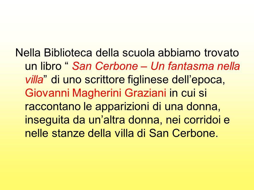 Nella Biblioteca della scuola abbiamo trovato un libro San Cerbone – Un fantasma nella villa di uno scrittore figlinese dellepoca, Giovanni Magherini