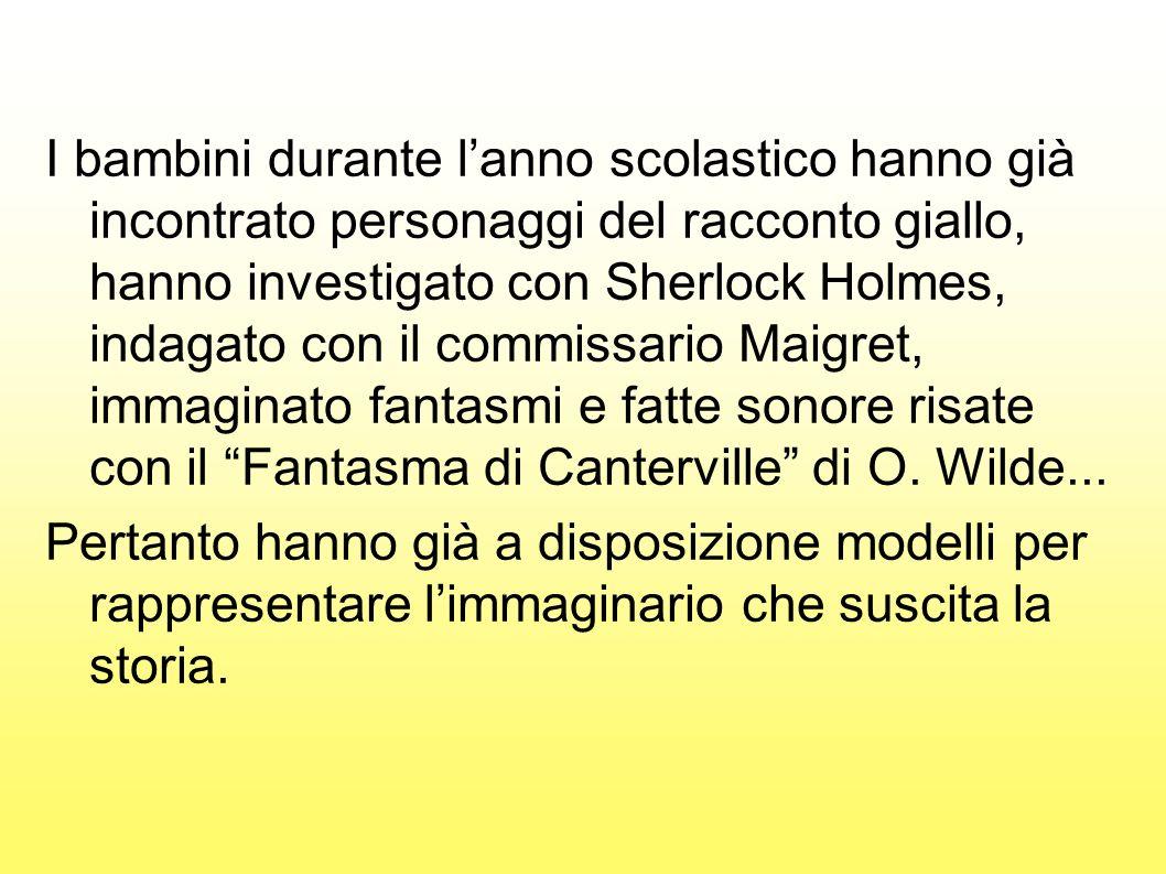 I bambini durante lanno scolastico hanno già incontrato personaggi del racconto giallo, hanno investigato con Sherlock Holmes, indagato con il commiss