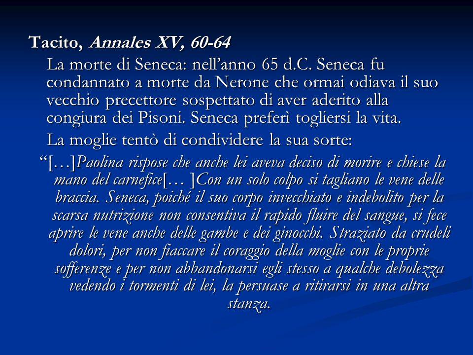 Tacito, Annales XV, 60-64 La morte di Seneca: nellanno 65 d.C.