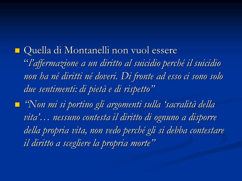 Quella di Montanelli non vuol esserelaffermazione a un diritto al suicidio perché il suicidio non ha né diritti né doveri.