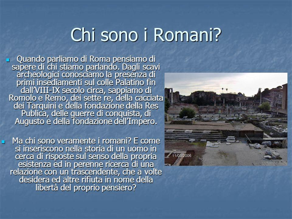Chi sono i Romani.Quando parliamo di Roma pensiamo di sapere di chi stiamo parlando.