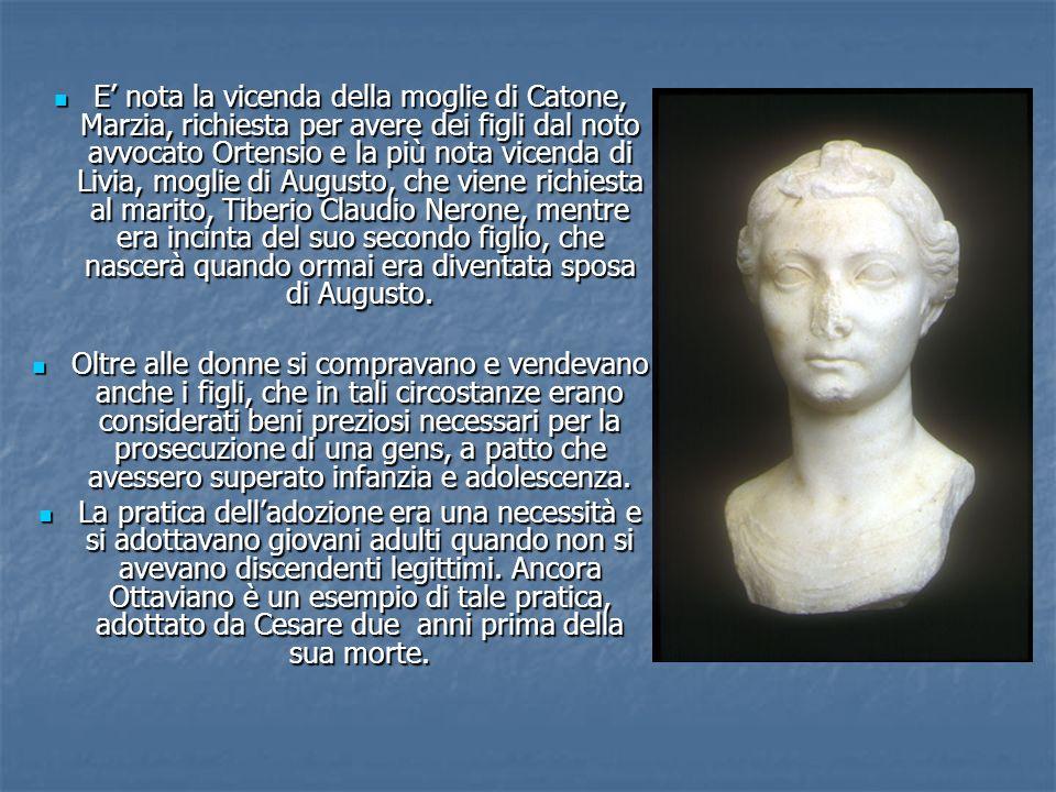 E nota la vicenda della moglie di Catone, Marzia, richiesta per avere dei figli dal noto avvocato Ortensio e la più nota vicenda di Livia, moglie di Augusto, che viene richiesta al marito, Tiberio Claudio Nerone, mentre era incinta del suo secondo figlio, che nascerà quando ormai era diventata sposa di Augusto.