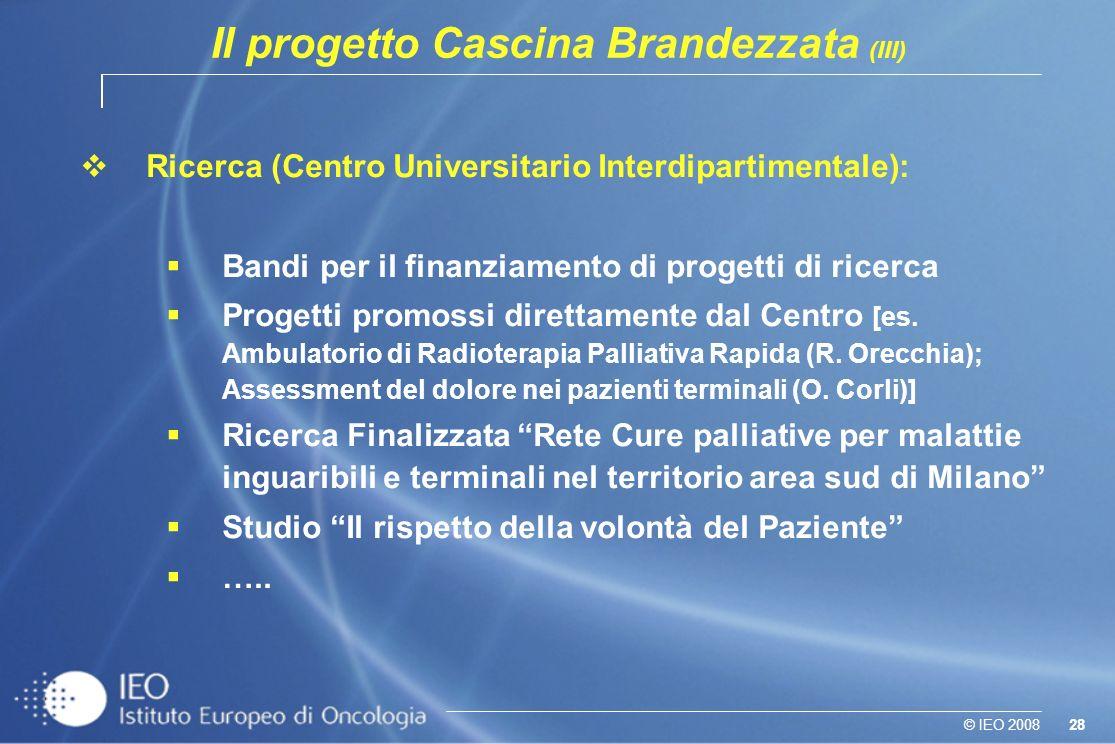 28© IEO 2008 vRicerca (Centro Universitario Interdipartimentale): Bandi per il finanziamento di progetti di ricerca Progetti promossi direttamente dal