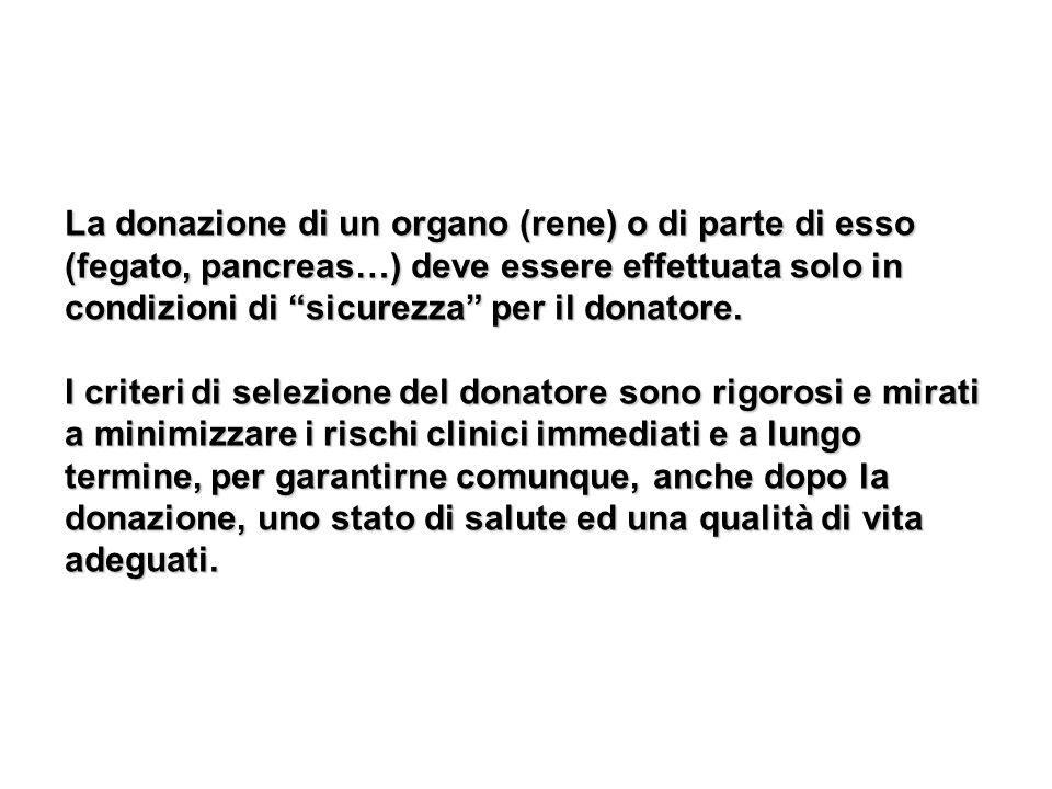 La donazione di un organo (rene) o di parte di esso (fegato, pancreas…) deve essere effettuata solo in condizioni di sicurezza per il donatore. I crit