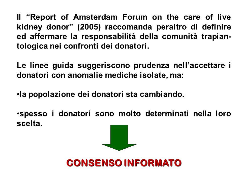 Il Report of Amsterdam Forum on the care of live kidney donor (2005) raccomanda peraltro di definire ed affermare la responsabilità della comunità tra