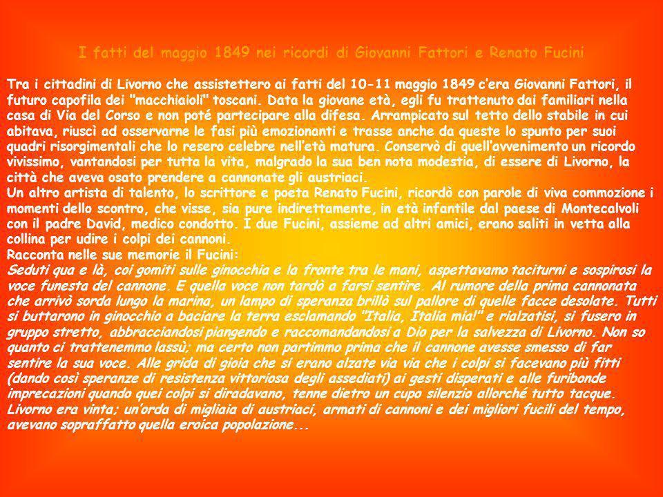 I fatti del maggio 1849 nei ricordi di Giovanni Fattori e Renato Fucini Tra i cittadini di Livorno che assistettero ai fatti del 10-11 maggio 1849 cer