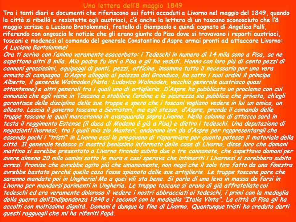 Una lettera dell8 maggio 1849 Tra i tanti diari e documenti che riferiscono sui fatti accaduti a Livorno nel maggio del 1849, quando la città si ribel