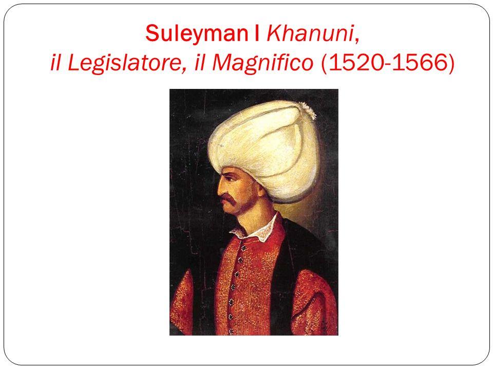 Solimano il Legislatore (1520-1566) Selim II (1566-1574) Murad III (1574-1595)
