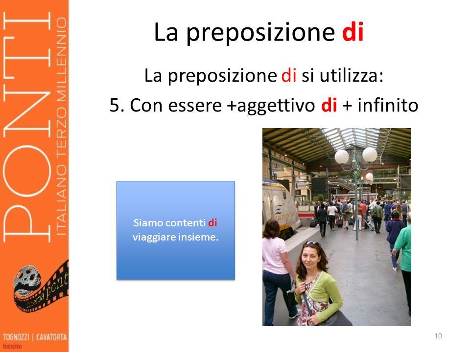 La preposizione di 6.Certi verbi sono seguiti dalla preposizione di prima di un infinito.