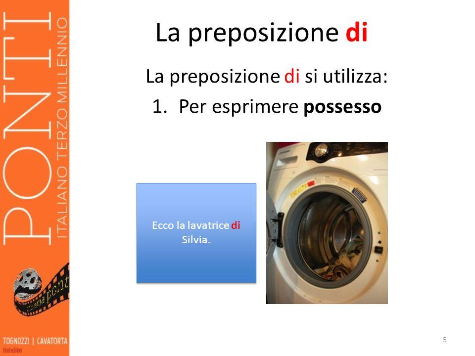 La preposizione di La preposizione di si utilizza: 2.