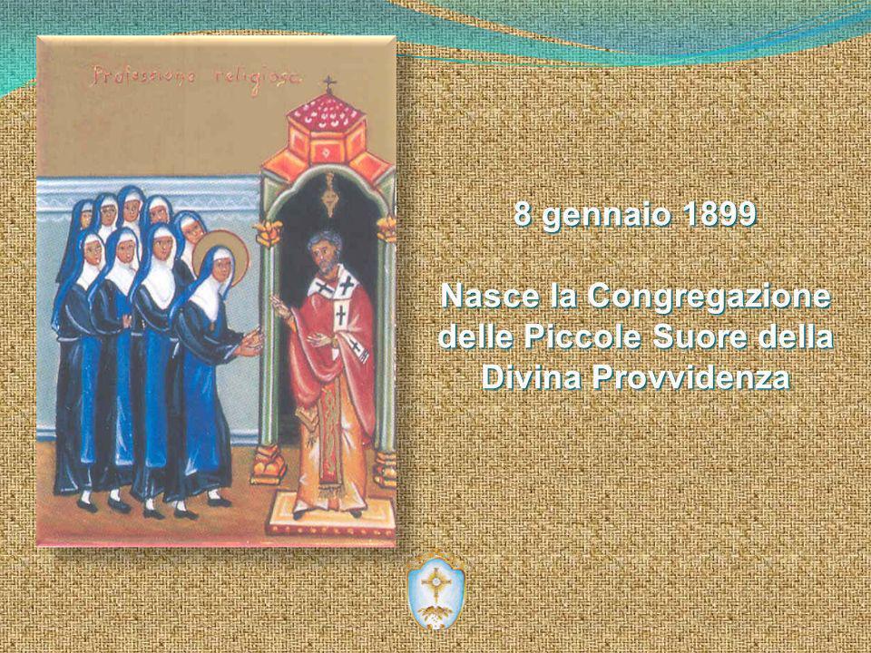 8 gennaio 1899 Nasce la Congregazione delle Piccole Suore della Divina Provvidenza