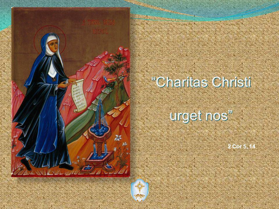 Charitas ChristiCharitas Christi urget nos 2 Cor 5, 14