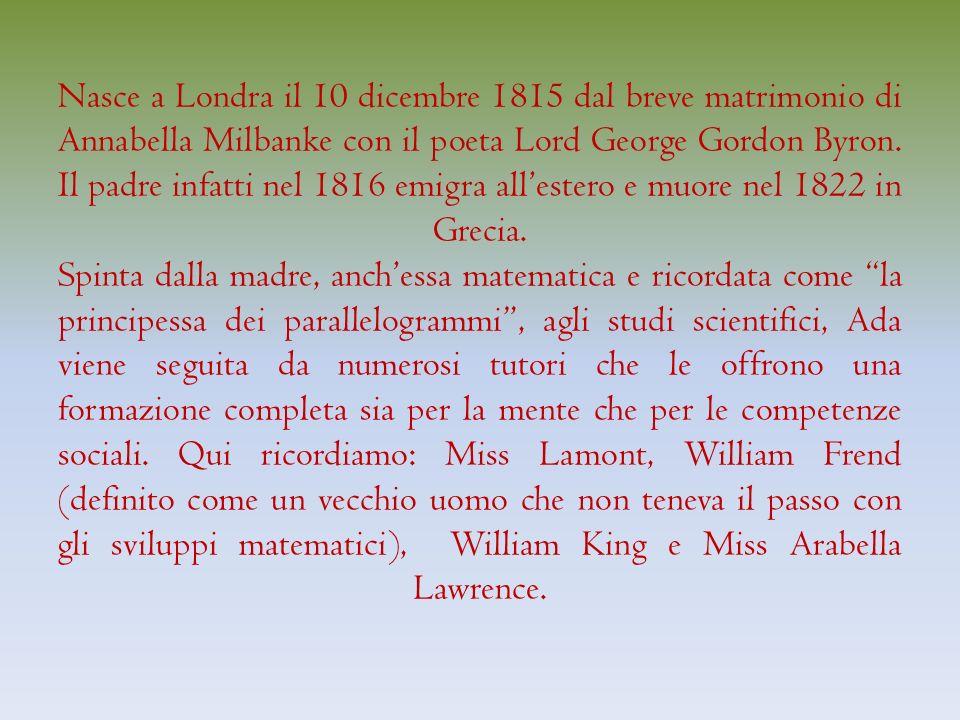 Nasce a Londra il 10 dicembre 1815 dal breve matrimonio di Annabella Milbanke con il poeta Lord George Gordon Byron.