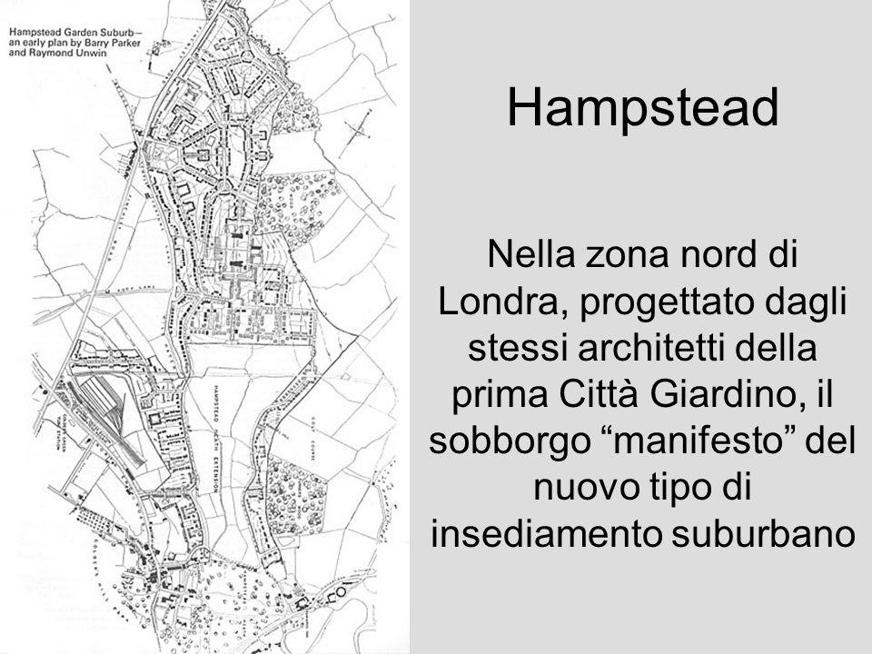 Hampstead Nella zona nord di Londra, progettato dagli stessi architetti della prima Città Giardino, il sobborgo manifesto del nuovo tipo di insediamen