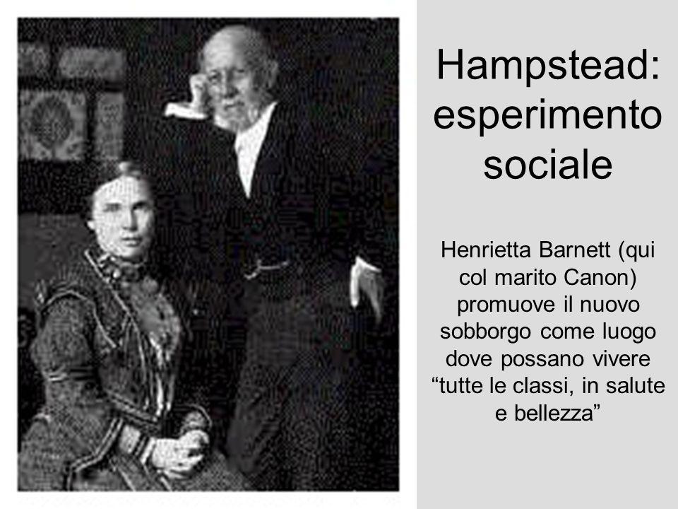Hampstead: esperimento sociale Henrietta Barnett (qui col marito Canon) promuove il nuovo sobborgo come luogo dove possano vivere tutte le classi, in