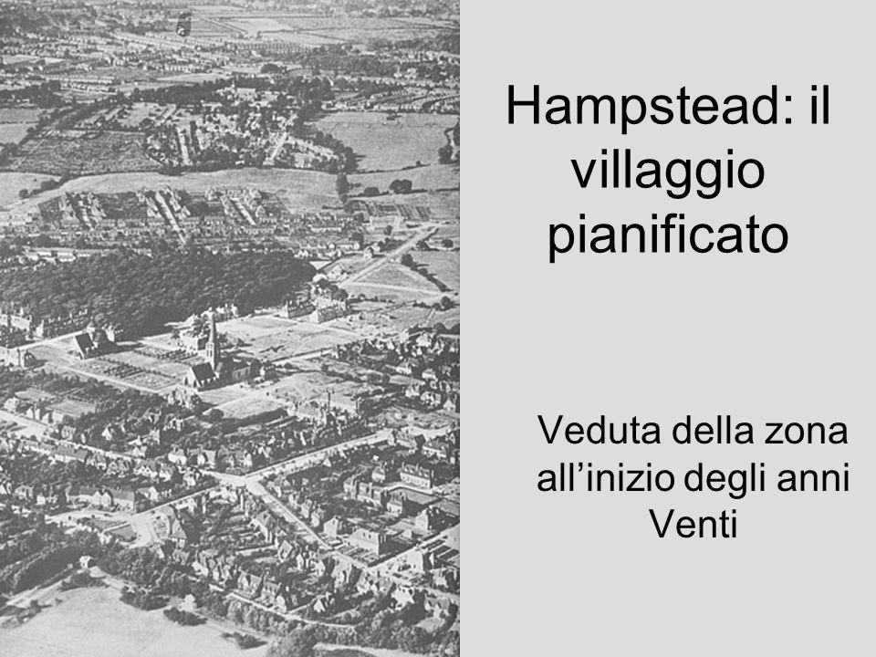 Hampstead: il villaggio pianificato Veduta della zona allinizio degli anni Venti