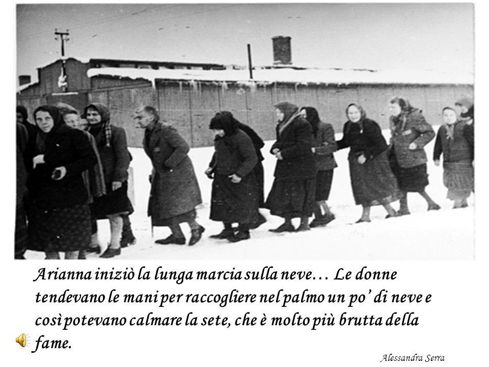 Arianna iniziò la lunga marcia sulla neve… Le donne tendevano le mani per raccogliere nel palmo un po di neve e così potevano calmare la sete, che è m