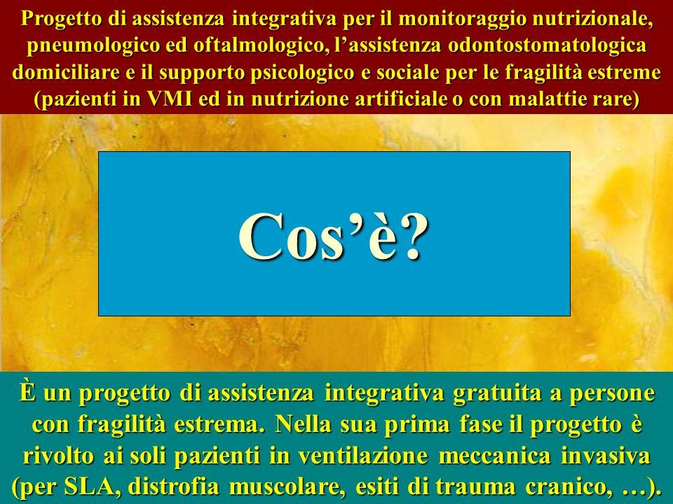 Progetto di assistenza integrativa per il monitoraggio nutrizionale, pneumologico ed oftalmologico, lassistenza odontostomatologica domiciliare e il s