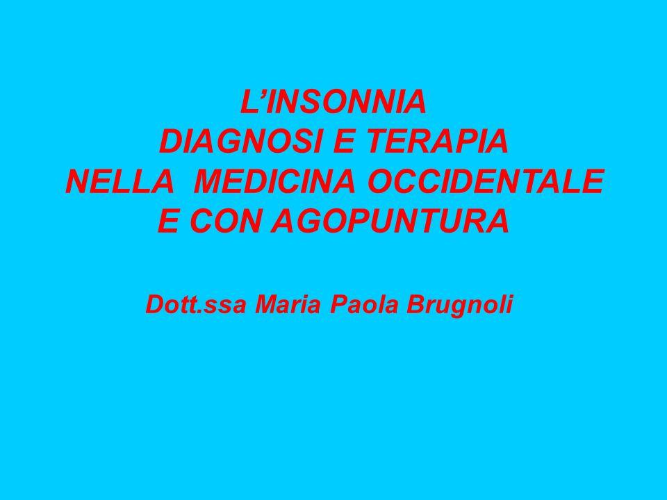 LINSONNIA DIAGNOSI E TERAPIA NELLA MEDICINA OCCIDENTALE E CON AGOPUNTURA Dott.ssa Maria Paola Brugnoli