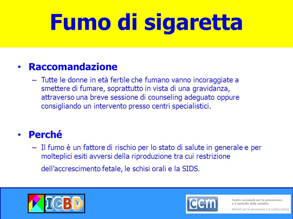 Raccomandazione – Tutte le donne in età fertile che fumano vanno incoraggiate a smettere di fumare, soprattutto in vista di una gravidanza, attraverso