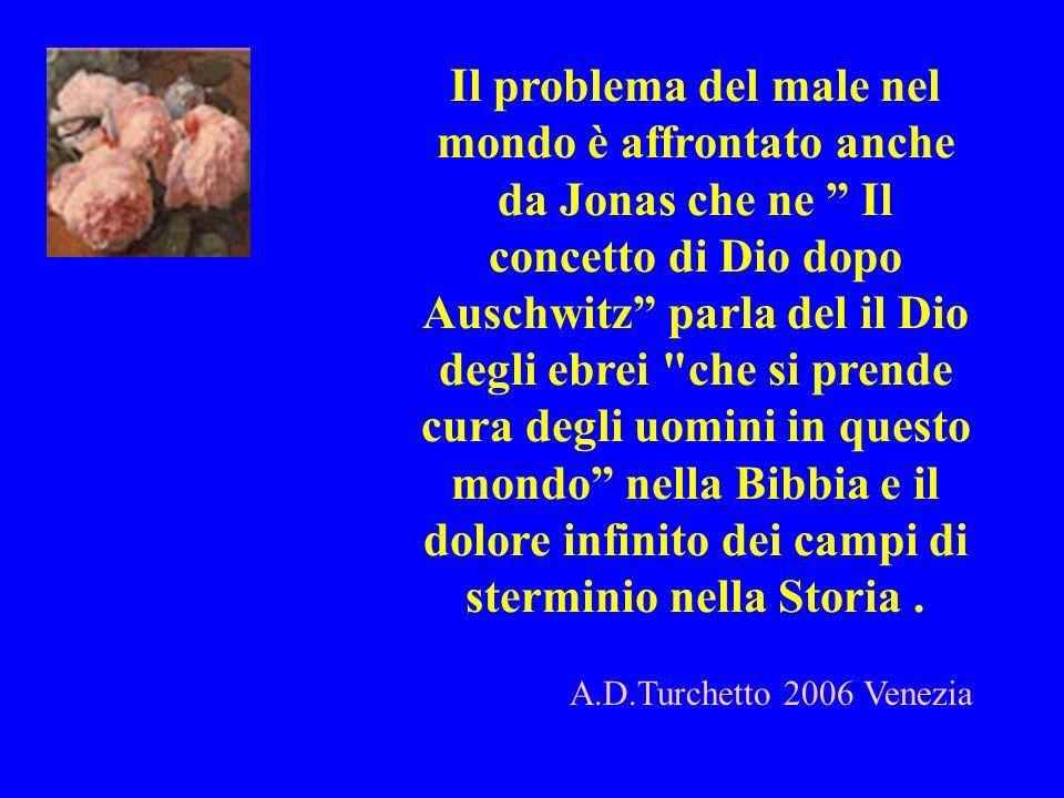 Il problema del male nel mondo è affrontato anche da Jonas che ne Il concetto di Dio dopo Auschwitz parla del il Dio degli ebrei