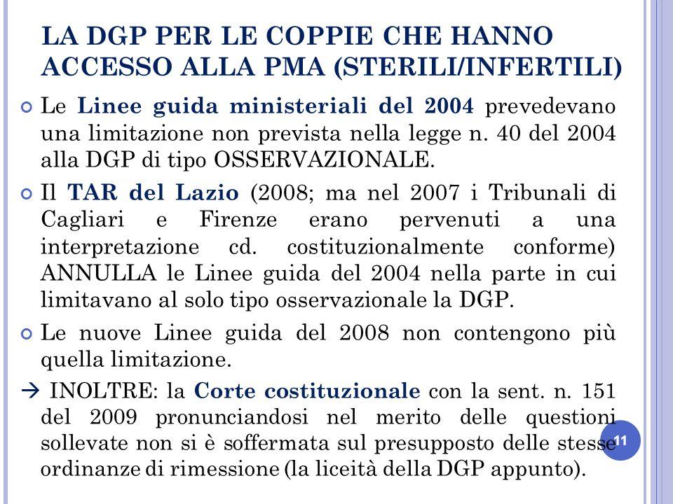 11 Le Linee guida ministeriali del 2004 prevedevano una limitazione non prevista nella legge n.