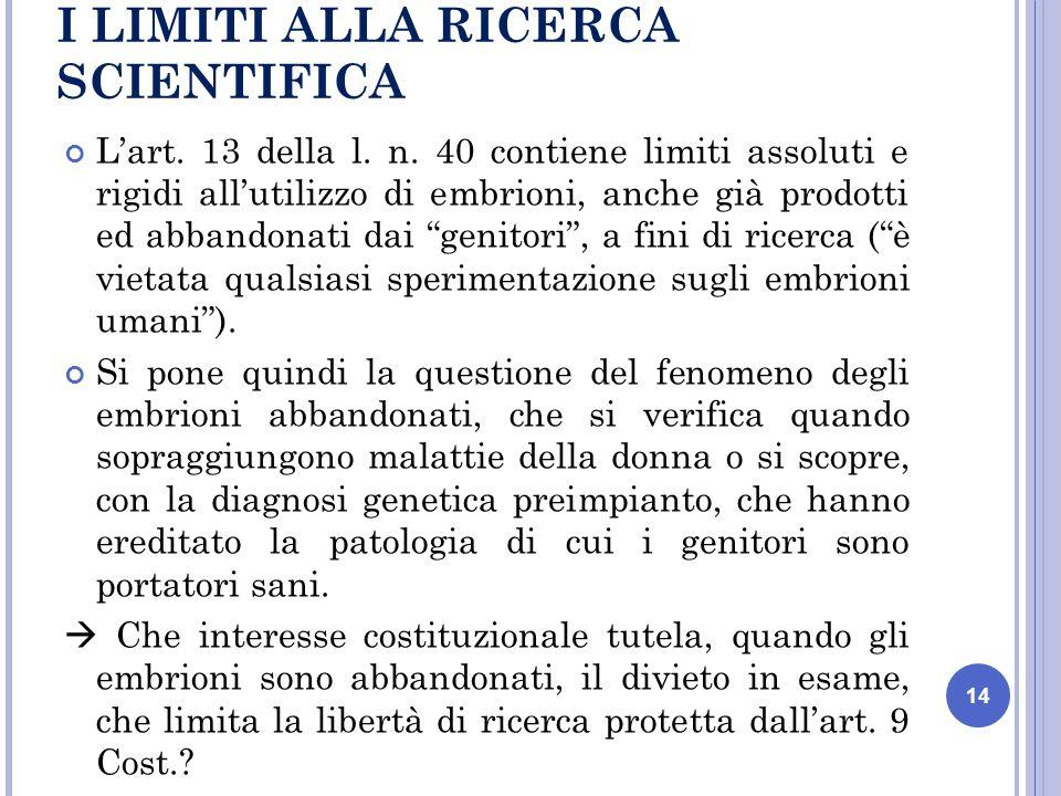 I LIMITI ALLA RICERCA SCIENTIFICA Lart. 13 della l.