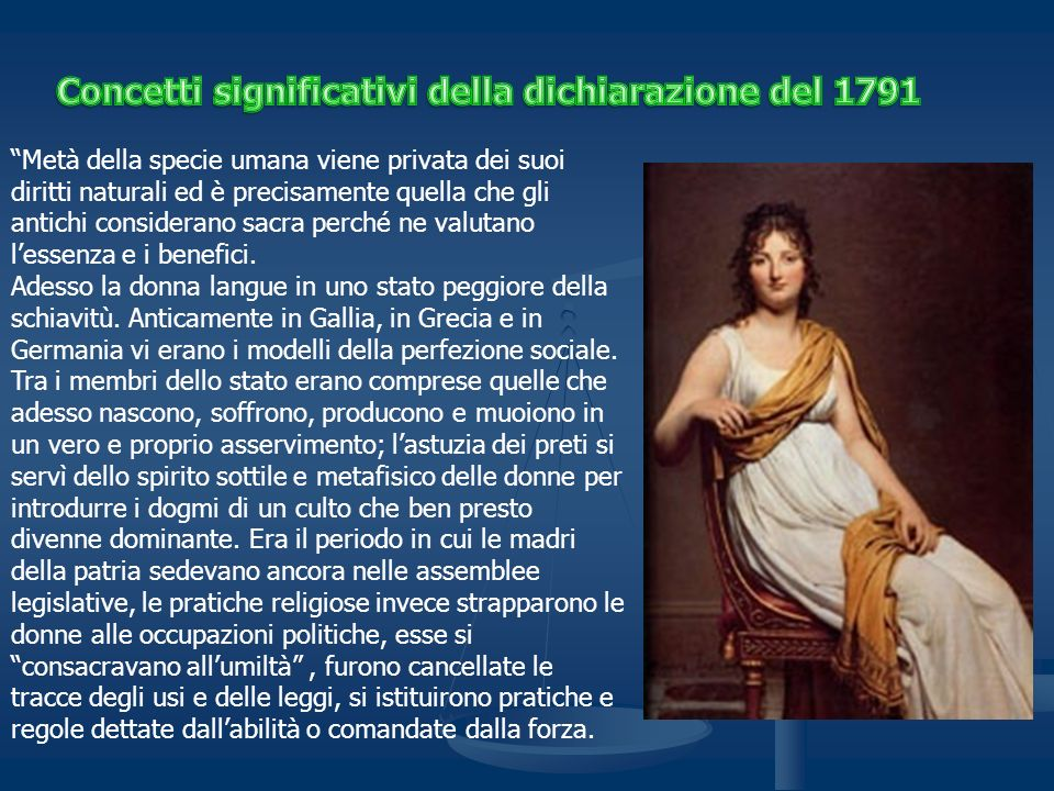 Metà della specie umana viene privata dei suoi diritti naturali ed è precisamente quella che gli antichi considerano sacra perché ne valutano lessenza