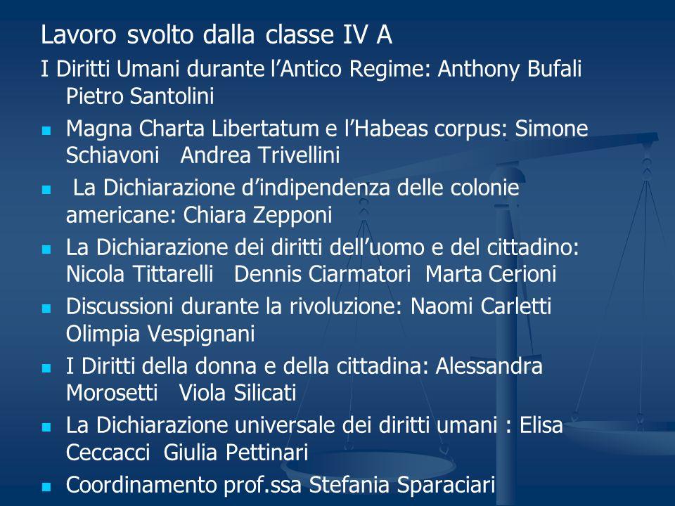 Lavoro svolto dalla classe IV A I Diritti Umani durante lAntico Regime: Anthony Bufali Pietro Santolini Magna Charta Libertatum e lHabeas corpus: Simo