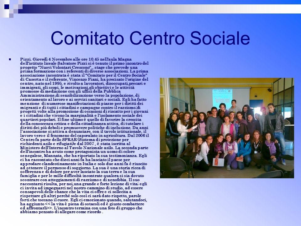 Comitato Centro Sociale Pizzi. Giovedì 4 Novembre alle ore 10.45 nellaula Magna dellistituto liceale Salvatore Pizzi si è tenuto il primo incontro del