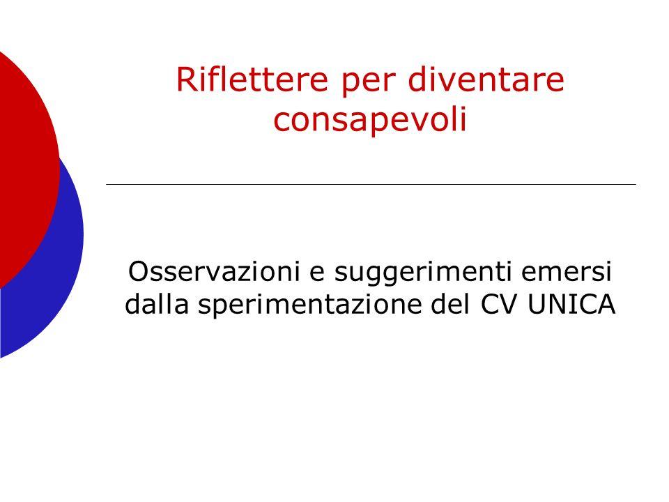 Riflettere per diventare consapevoli Osservazioni e suggerimenti emersi dalla sperimentazione del CV UNICA
