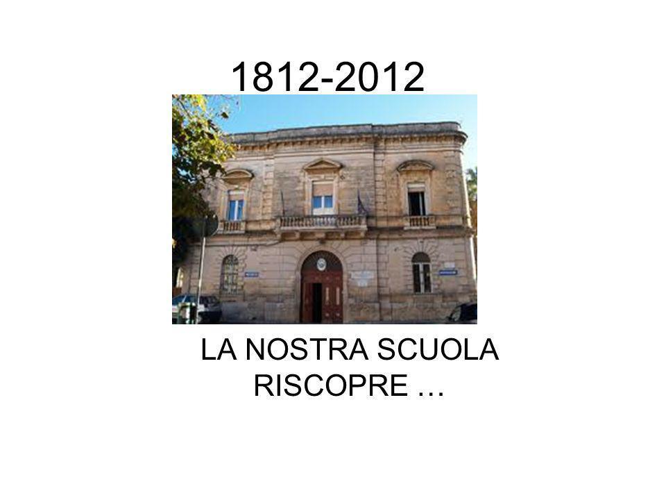 1812-2012 LA NOSTRA SCUOLA RISCOPRE …