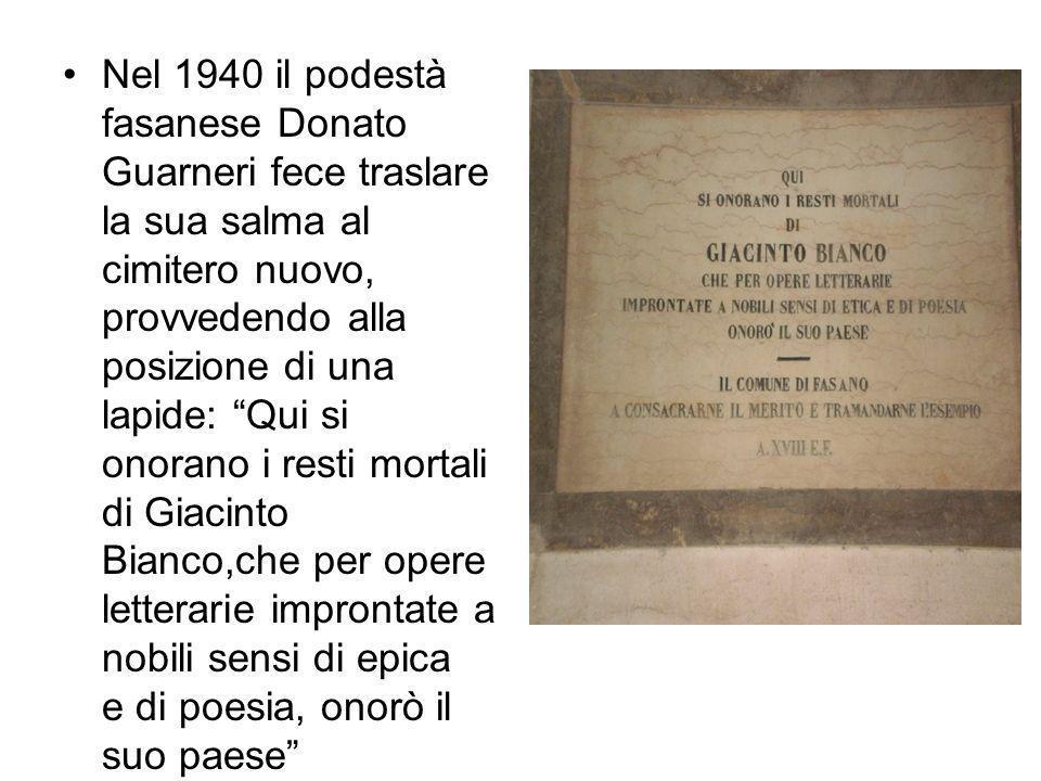 Nel 1940 il podestà fasanese Donato Guarneri fece traslare la sua salma al cimitero nuovo, provvedendo alla posizione di una lapide: Qui si onorano i