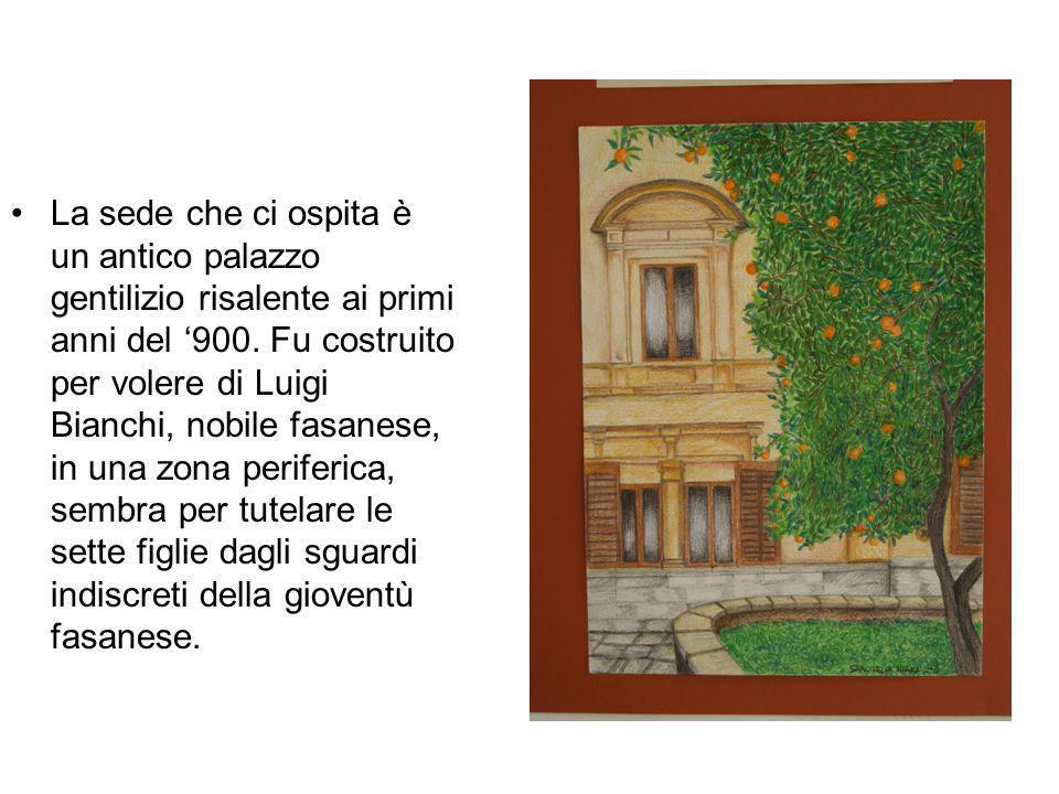 La sede che ci ospita è un antico palazzo gentilizio risalente ai primi anni del 900. Fu costruito per volere di Luigi Bianchi, nobile fasanese, in un