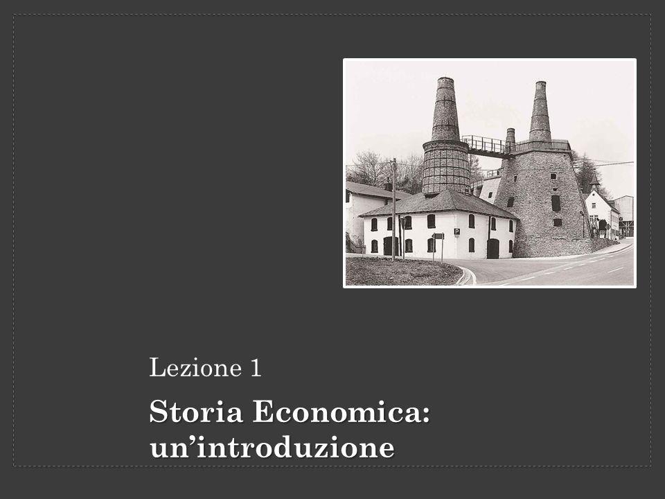 Lezione 1 Storia Economica: unintroduzione
