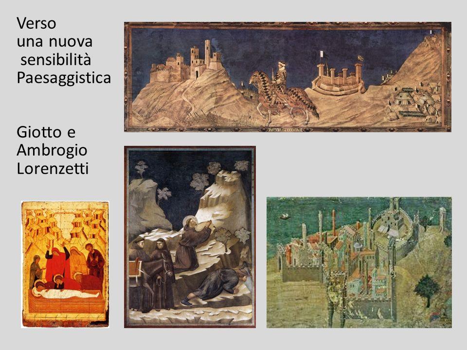 Verso una nuova sensibilità Paesaggistica Giotto e Ambrogio Lorenzetti