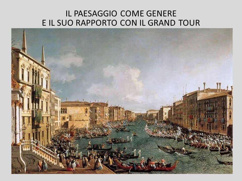 IL PAESAGGIO COME GENERE E IL SUO RAPPORTO CON IL GRAND TOUR