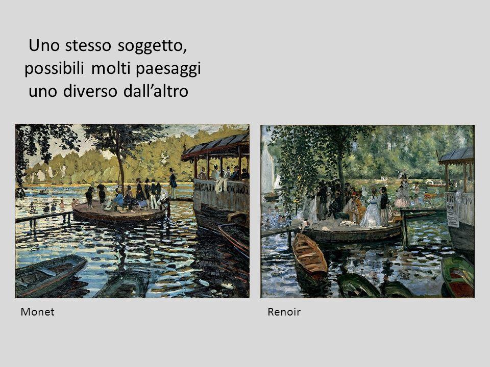Uno stesso soggetto, possibili molti paesaggi uno diverso dallaltro Monet Renoir