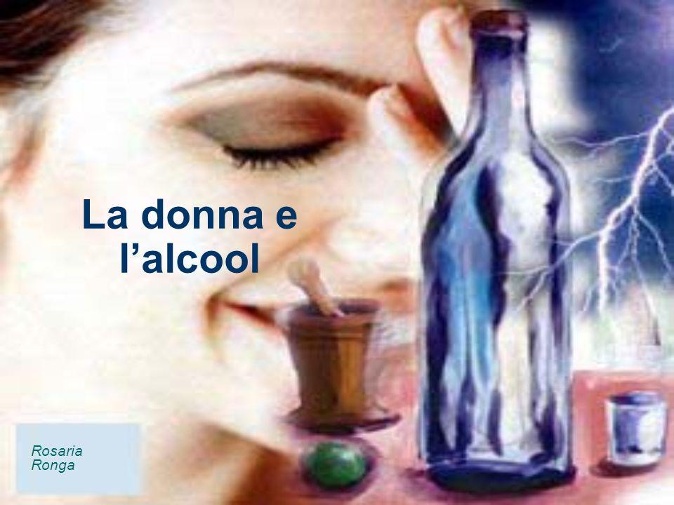 La donna e lalcool Rosaria Ronga