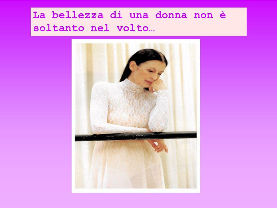 La vera bellezza di una donna è riflessa nelle sue movenze, nella sua allegria, nel suo cuore, nella sua anima…