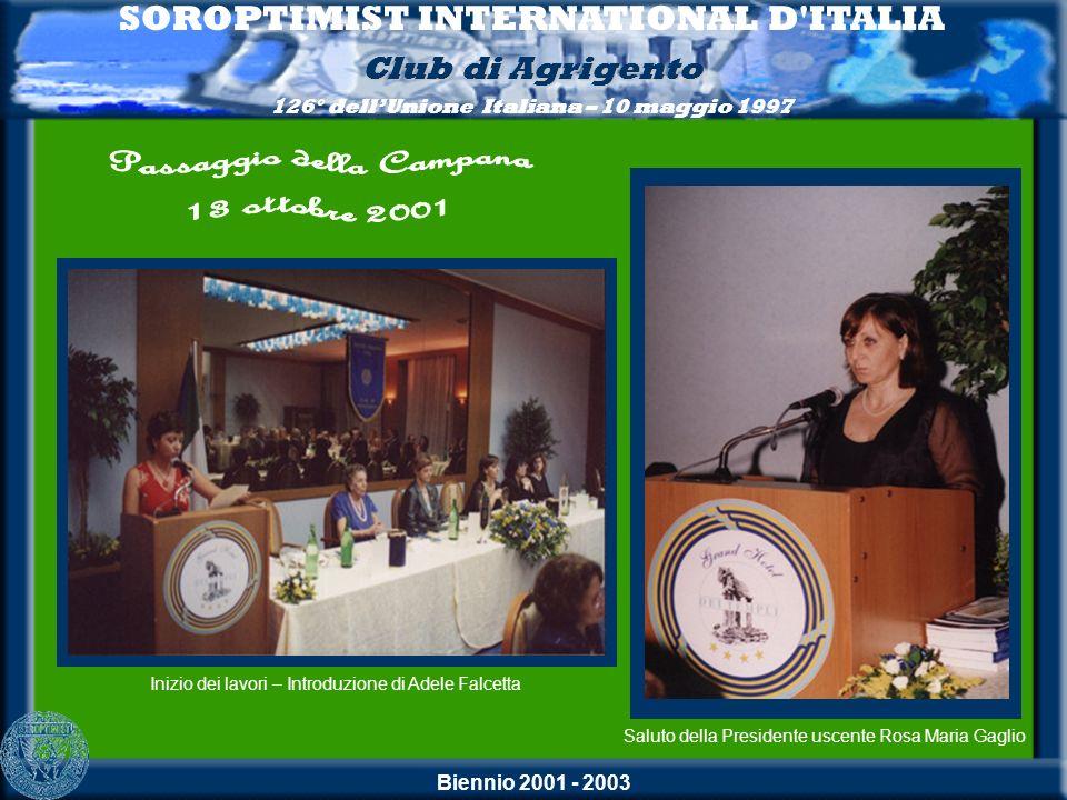 Biennio 2001 - 2003 SOROPTIMIST INTERNATIONAL D'ITALIA Club di Agrigento 126° dellUnione Italiana – 10 maggio 1997 Inizio dei lavori – Introduzione di
