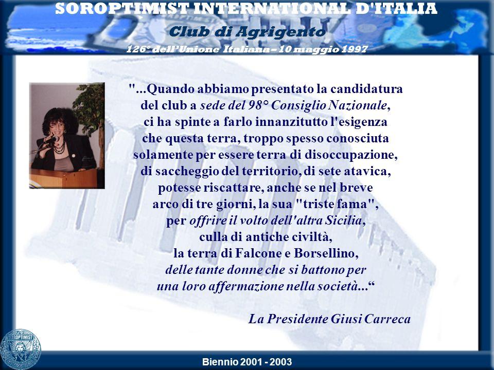 Biennio 2001 - 2003 SOROPTIMIST INTERNATIONAL D ITALIA Club di Agrigento 126° dellUnione Italiana – 10 maggio 1997Incontro - Dibattito Perché soffrire Dolore cronico e modelli terapeutici .