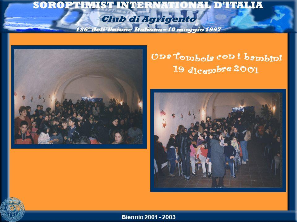 Biennio 2001 - 2003 SOROPTIMIST INTERNATIONAL D'ITALIA Club di Agrigento 126° dellUnione Italiana – 10 maggio 1997
