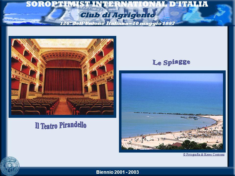 Biennio 2001 - 2003 SOROPTIMIST INTERNATIONAL D ITALIA Club di Agrigento 126° dellUnione Italiana – 10 maggio 1997 © Fotografia di Keres Contorni