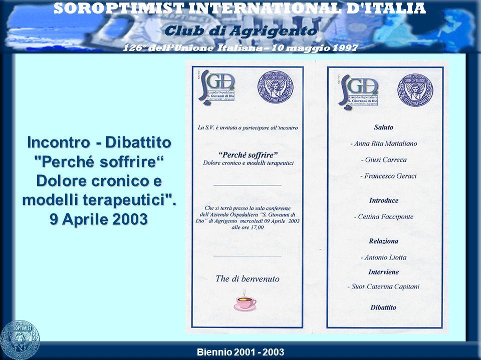 Biennio 2001 - 2003 SOROPTIMIST INTERNATIONAL D'ITALIA Club di Agrigento 126° dellUnione Italiana – 10 maggio 1997Incontro - Dibattito