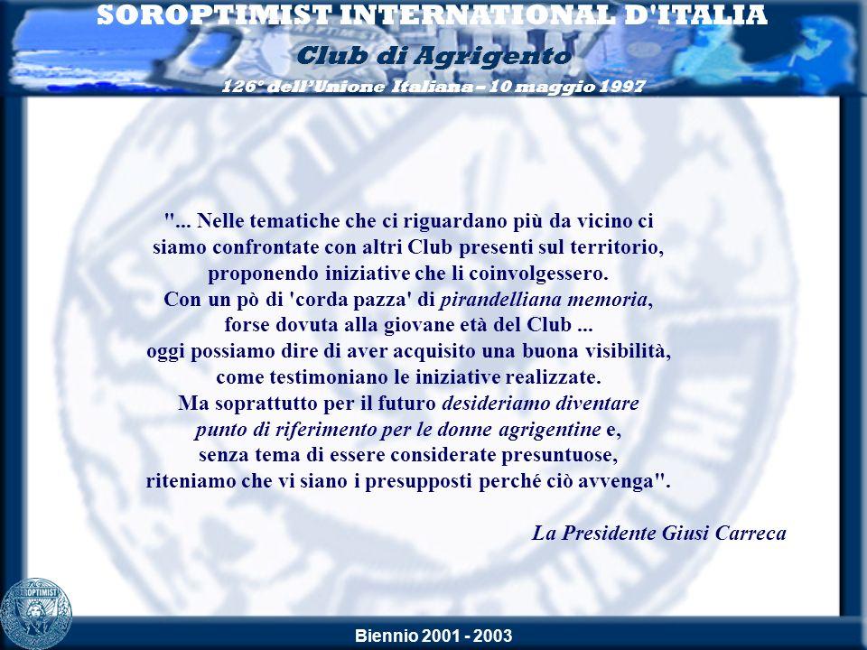 Biennio 2001 - 2003 SOROPTIMIST INTERNATIONAL D ITALIA Club di Agrigento 126° dellUnione Italiana – 10 maggio 1997 Le amiche di Agrigento La Responsabile Nazionale dellArea Goodwill Jaana Simpanen con la Presidente 98° CONSIGLIO NAZIONALE DELLE DELEGATE 31 maggio - 1 e 2 giugno 2002