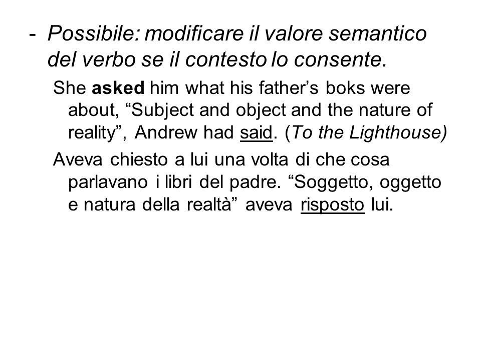 -Possibile: modificare il valore semantico del verbo se il contesto lo consente.